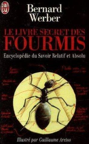Le Livre Secret des Fourmis: Encyclopédie du Savoir Relatif et Absolu