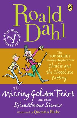 The Missing Golden Ticket and Other Splendiferous Secrets