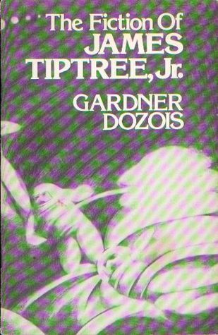 The Fiction of James Tiptree, Jr.