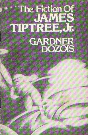 The Fiction of James Tiptree, Jr.