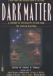Dark Matter: A Century of Speculative Fiction from the African Diaspora Pdf Book