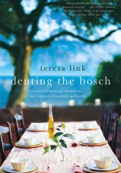 Denting the Bosch: A Novel of Marriage, Friendship, and Expensive Household Appliances Pdf Book