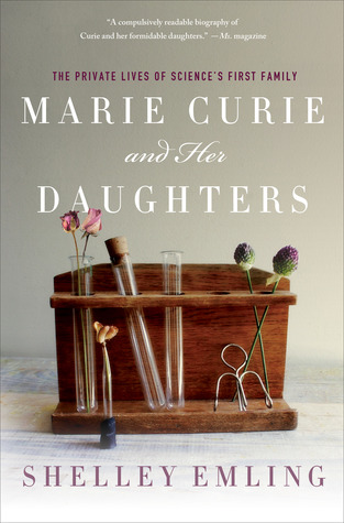 Marie Curie and Her Daughters: The Private Lives of Science's First Family