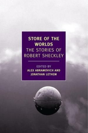 Store of the Worlds The Stories of Robert Sheckley