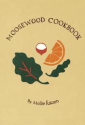 The Moosewood Cookbook: Recipes from Moosewood Restaurant, Ithaca, New York Pdf Book
