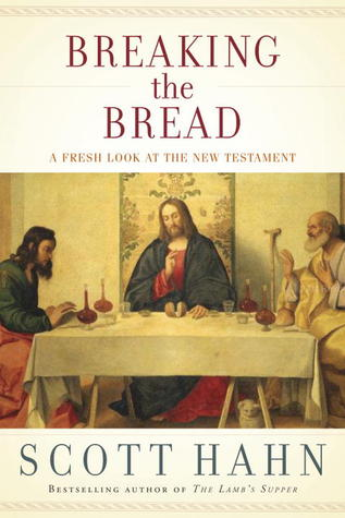 Breaking the Bread: A Fresh Look at the New Testament