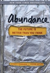 Abundance: The Future Is Better Than You Think Pdf Book