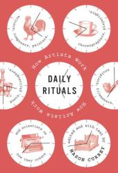 Daily Rituals: How Artists Work Book Pdf