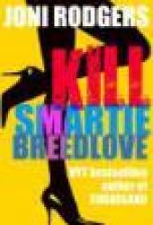 Kill Smartie Breedlove