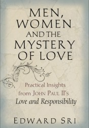 Men, Women and the Mystery of Love: Practical Insights from John Paul II's Love and Responsibility Pdf Book