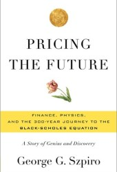 Pricing the Future: The 300-Year Quest for the Equation That Changed Wall Street Pdf Book