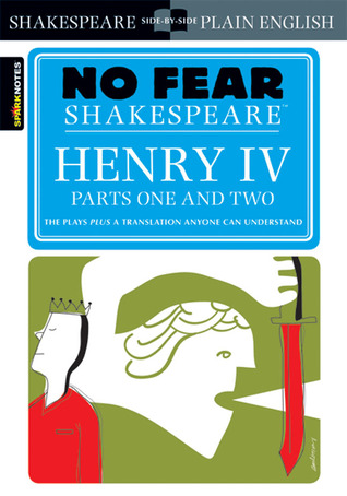 Henry IV, Parts One and Two (No Fear Shakespeare)