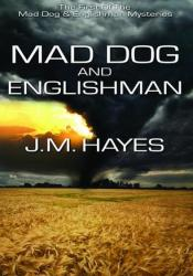 Mad Dog & Englishman (Mad Dog & Englishman, #1) Pdf Book