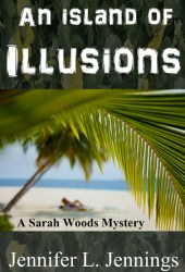 An Island of Illusions (A Sarah Woods Mystery #3) Pdf Book