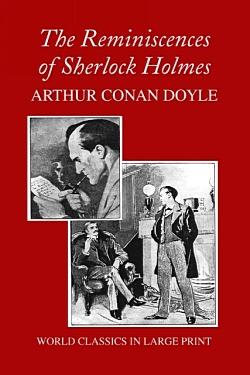 The Reminiscences Of Sherlock Holmes