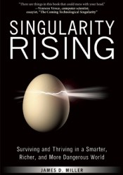 Singularity Rising: Surviving and Thriving in a Smarter, Richer, and More Dangerous World Pdf Book