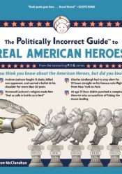 The Politically Incorrect Guide to Real American Heroes Pdf Book