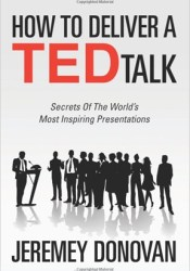 How To Deliver A TED Talk: Secrets Of The World's Most Inspiring Presentations Pdf Book