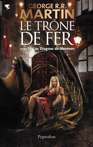 Les dragons de Meereen (Le trône de fer, #14)