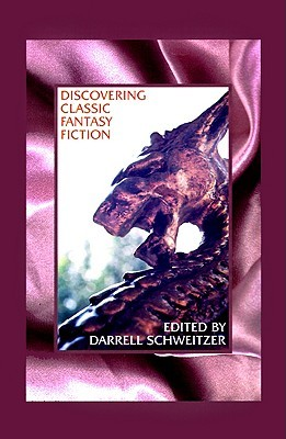 Discovering Classic Fantasy Fiction: Essays on the Antecedents of Fantastic Literature