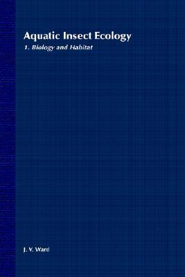 Biology and Habitat, Part I, Aquatic Insect Ecology