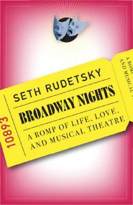 Broadway Nights: A Romp of Life, Love, and Musical Theatre