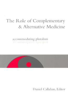 The Role Of Complementary And Alternative Medicine: Accommodating Pluralism