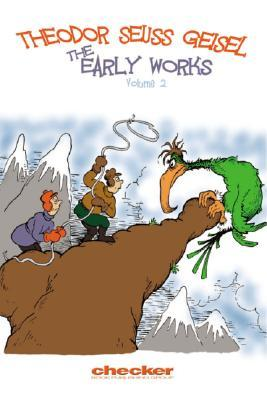 Theodor Seuss Geisel: The Early Works of Dr. Seuss Volume 2: Dr. Seuss Will Continue to Influence a