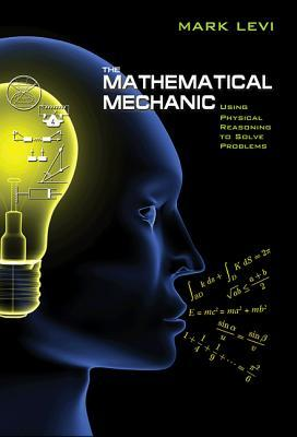 The Mathematical Mechanic: Using Physical Reasoning to Solve Problems