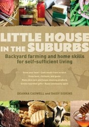 Little House in the Suburbs: Backyard Farming and Home Skills for Self-Sufficient Living Pdf Book