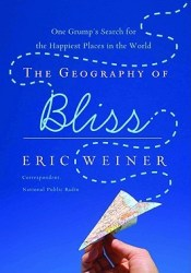 The Geography of Bliss: One Grump's Search for the Happiest Places in the World Pdf Book