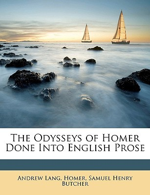 The Odysseys of Homer Done Into English Prose