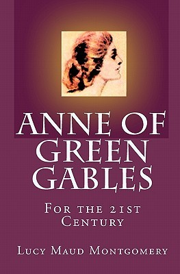 Anne of Green Gables: For the 21st Century