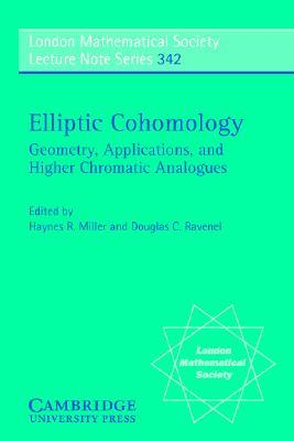 Elliptic Cohomology: Geometry, Applications, and Higher Chromatic Analogues