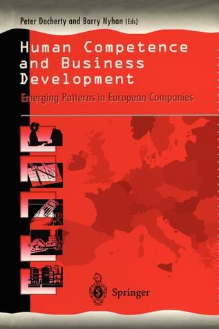 Human Competence And Business Development: Emerging Patterns In European Companies
