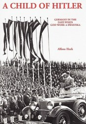 A Child of Hitler: Germany in the Days When God Wore a Swastika Pdf Book