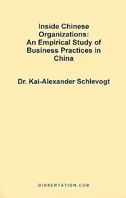 Inside Chinese Organizations: An Empirical Study of Business Practices in China