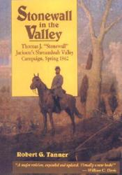 Stonewall in the Valley: Thomas J. ″Stonewall″ Jackson's Shenandoah Valley Campaign, Spring 1862 Pdf Book