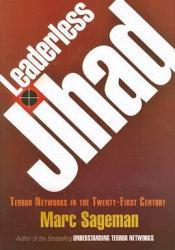 Leaderless Jihad: Terror Networks in the Twenty-First Century Pdf Book