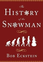 The History of the Snowman: From the Ice Age to the Flea Market Pdf Book