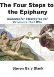 The Four Steps to the Epiphany: Successful Strategies for Startups That Win Pdf Book