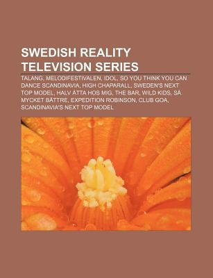 Swedish Reality Television Series: Talang, Melodifestivalen, Idol, So You Think You Can Dance Scandinavia, High Chaparall