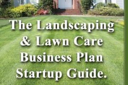 The Landscaping and Lawn Care Business Plan Startup Guide   A Step     6793233