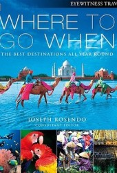 Where To Go When (Eyewitness Travel Guides) Pdf Book
