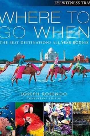 Where To Go When (Eyewitness Travel Guides) Book Pdf ePub