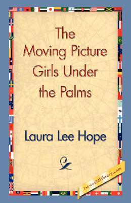 The Moving Picture Girls Under the Palms; or, Lost in the Wilds of Florida