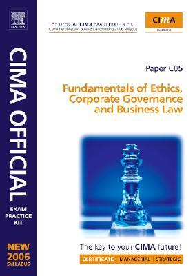 CIMA Exam Practice Kit Fundamentals of  Ethics, Corporate Governance & Business Law, Second Edition: Certificate in Business Accounting (CIMA Certificate Level 2008)