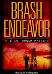 Brash Endeavor (Stan Turner, #2) Pdf Book