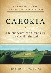 Cahokia: Ancient America's Great City on the Mississippi Pdf Book