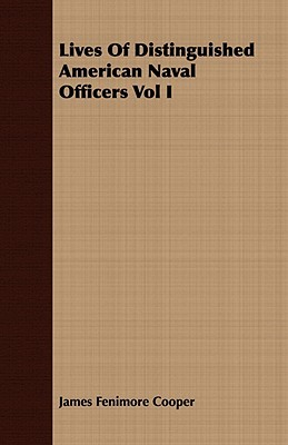 Lives of Distinguished American Naval Officers Vol I